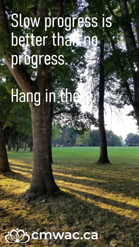 Slow progress is better than no progress. Hang in there.