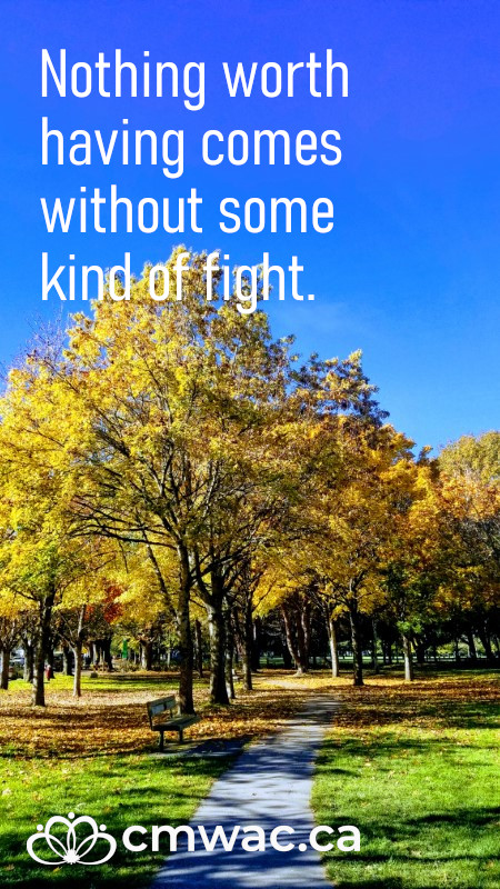 Nothing worth having comes without some kind of fight