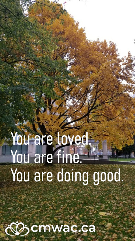You are loved. You are fine. You are doing good.