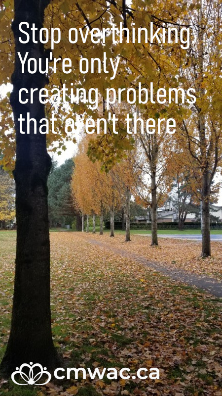 Stop overthinking. You're only creating problems that aren't there.