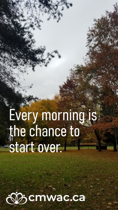 Every morning is the chance to start over