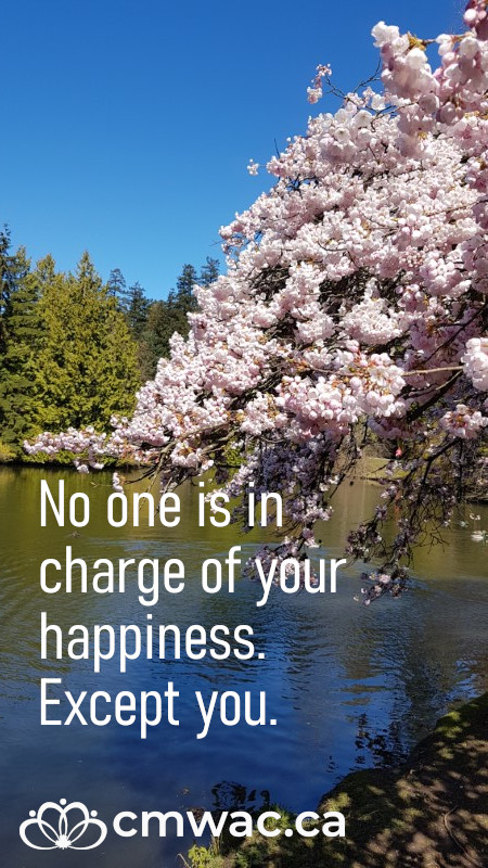 No one is in charge of your happiness. Except you.